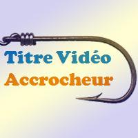 titre-video-accrocheur